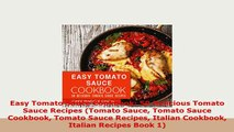 Download  Easy Tomato Sauce Cookbook 50 Delicious Tomato Sauce Recipes Tomato Sauce Tomato Sauce PDF Book Free