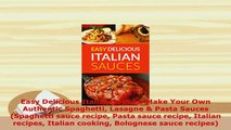 PDF  Easy Delicious Italian Sauces Make Your Own Authentic Spaghetti Lasagne  Pasta Sauces Ebook