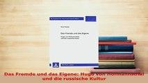 PDF  Das Fremde und das Eigene Hugo von Hofmannsthal und die russische Kultur Free Books