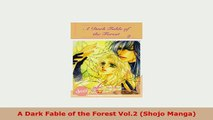 Download  A Dark Fable of the Forest Vol2 Shojo Manga PDF Full Ebook