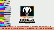 Read  30 Interactive Brainteasers to Warm up your Brain Riddles  Brain teasers puzzles puzzles PDF Free