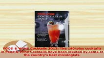 Download  FOOD  WINE Cocktails 2013 The 140plus cocktails in Food  Wine Cocktails have been PDF Book Free