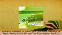 Download  Chinese Varieties of Green Tea  Famous Varieties of Green Tea in China Green Tea Free Books
