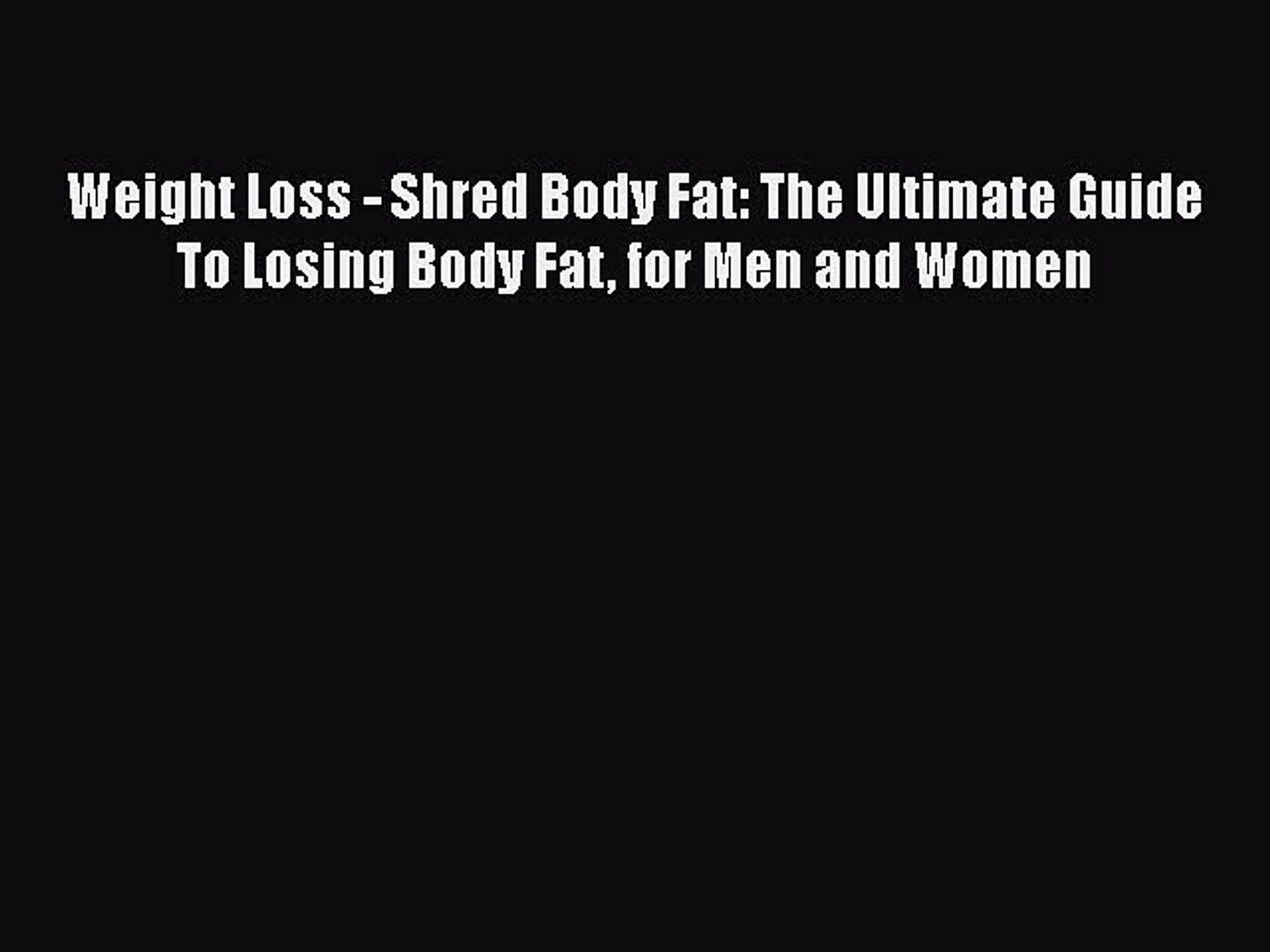 Pdf Weight Loss Shred Body Fat The Ultimate Guide To Losing Body Fat For Men And Women