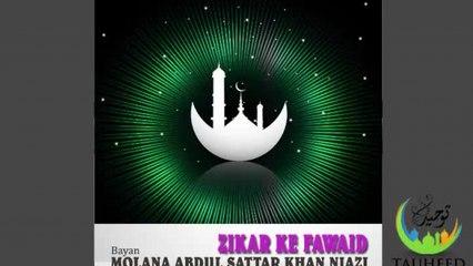 Molana Abdul Sattar - Zikar Ke Fawaid