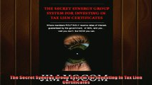 FREE DOWNLOAD  The Secret Synergy Group System For Investing In Tax Lien Certificates READ ONLINE