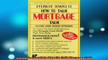 READ book  Steiners Complete HowToTalk Mortgage Talk Full Free