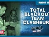 Total Blackout avec la Team Clasheurs en live dans La Radio Libre