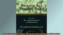 FREE DOWNLOAD  Beauty for Truths Sake On the Reenchantment of Education  DOWNLOAD ONLINE