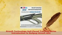 Download  Airsoft Technology SelfPaced Training Series Introduction to Bullpup Airsoft AEG  Read Online