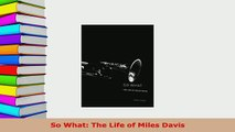 Download  So What The Life of Miles Davis Read Online
