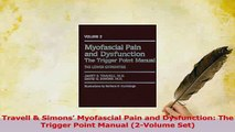 Read  Travell  Simons Myofascial Pain and Dysfunction The Trigger Point Manual 2Volume Set Ebook Free