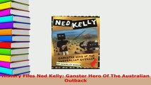 PDF  History Files Ned Kelly Ganster Hero Of The Australian Outback Ebook