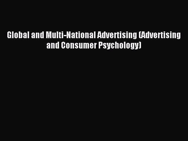 Read Global and Multi-National Advertising (Advertising and Consumer Psychology) Ebook Free