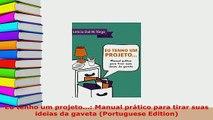 PDF  Eu tenho um projeto Manual prático para tirar suas ideias da gaveta Portuguese Download Full Ebook