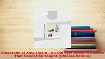 PDF  Biography of Xing Linxin  An Old TCM Doctors Secrets That Cannot Be Taught Chinese Ebook