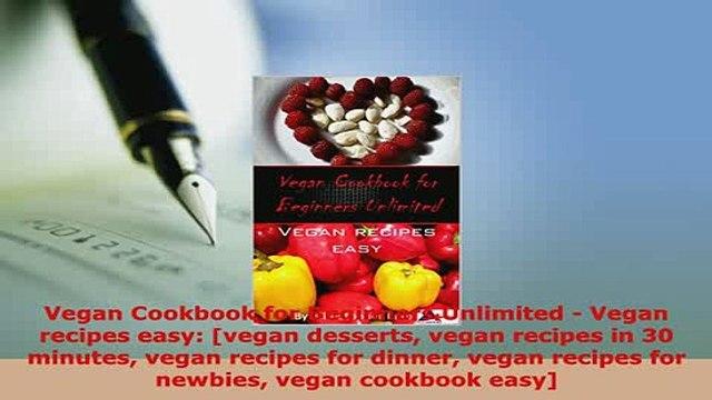 PDF  Vegan Cookbook for Beginners Unlimited  Vegan recipes easy vegan desserts vegan recipes Free Books