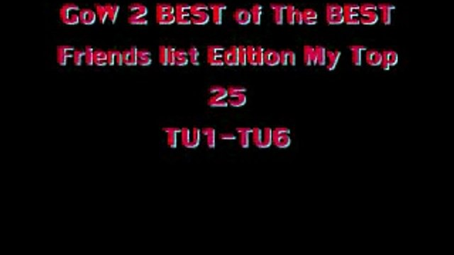 GoW2 Friends List My TOP 25