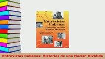 Download  Entrevistas Cubanas Historias de una Nacisn Dividida Ebook