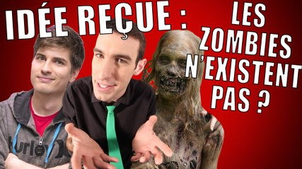 IDÉE REÇUE #3 : Les zombies n'existent pas ? (feat. DOC SEVEN)