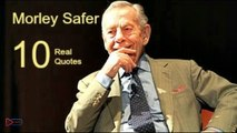 Morley Safer 10 Real Life Quotes Inspiring Quotes Morley Safer Motivational video