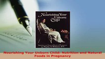 PDF  Nourishing Your Unborn Child Nutrition and Natural Foods in Pregnancy Read Online