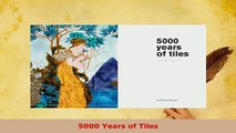 Download  5000 Years of Tiles PDF Book Free