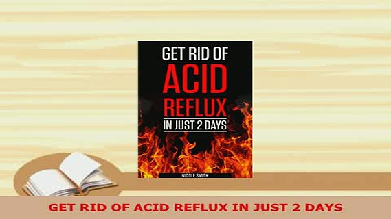 PDF  GET RID OF ACID REFLUX IN JUST 2 DAYS Free Books