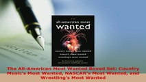 PDF  The AllAmerican Most Wanted Boxed Set Country Musics Most Wanted NASCARs Most Wanted  EBook