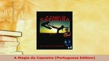 Download  A Magia da Capoeira Portuguese Edition  Read Online