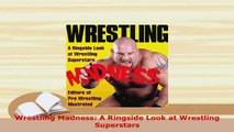 Download  Wrestling Madness A Ringside Look at Wrestling Superstars Free Books