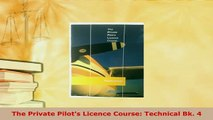 Download  The Private Pilots Licence Course Technical Bk 4 Free Books