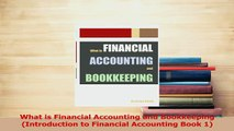 Read  What is Financial Accounting and Bookkeeping Introduction to Financial Accounting Book 1 Ebook Free