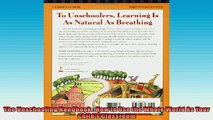 READ book  The Unschooling Handbook  How to Use the Whole World As Your Childs Classroom  FREE BOOOK ONLINE