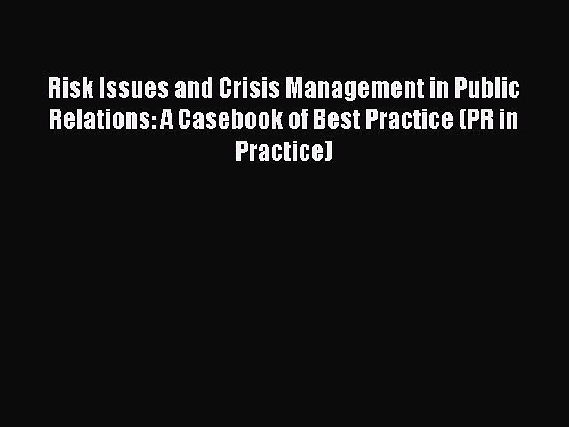 [Read book] Risk Issues and Crisis Management in Public Relations: A Casebook of Best Practice