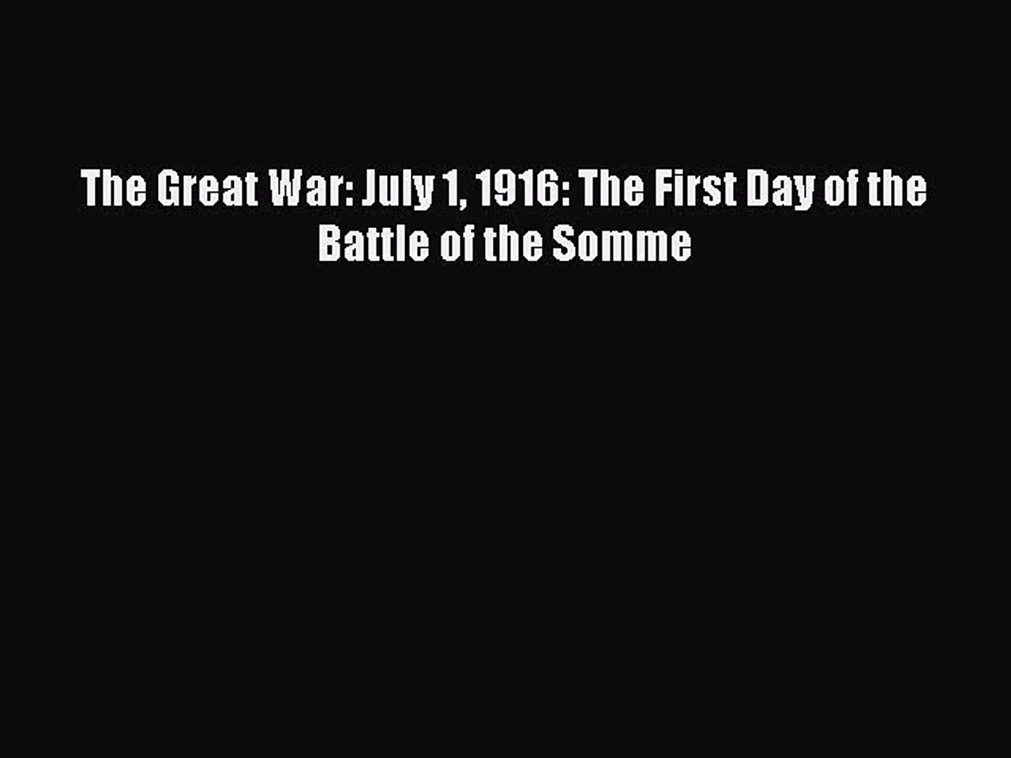 Download The Great War: July 1 1916: The First Day of the Battle of the Somme  EBook