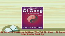 PDF  Qi Gong 13 Postures Edition The Tai Chi Club  Qi Gong Mini Books Book 2 Free Books