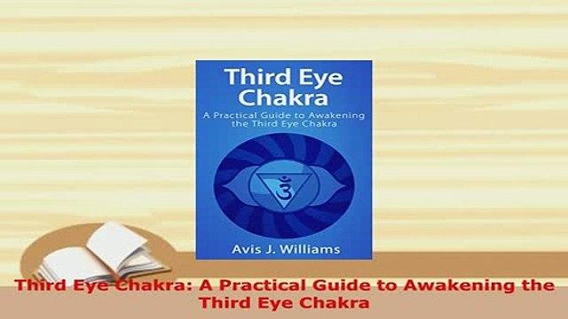 Download  Third Eye Chakra A Practical Guide to Awakening the Third Eye Chakra  EBook