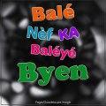 Guadeloupe : Balé nèf  (Du créole au français) - PROVERBE Antilles