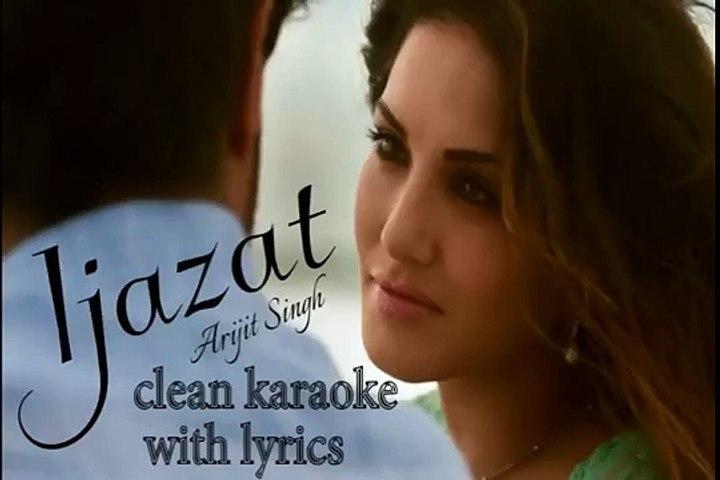 IJAZAT Clean Karaoke with lyrics ONE NIGHT STAND ARIJIT SINGH FULL SONG WITH LYRICS YouTub