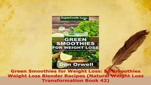 Download  Green Smoothies for Weight Loss 50 Smoothies Weight Loss Blender Recipes Natural Weight PDF Full Ebook