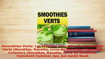 Download  Smoothies Verts Les Meilleurs Recettes De Smoothies Verts Recettes Recette Livre de Download Full Ebook