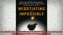 READ book  Negotiating the Impossible How to Break Deadlocks and Resolve Ugly Conflicts without Online Free