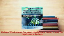 Download  Kaizen Workshops for Lean Healthcare Lean Tools for Healthcare Series Ebook Free