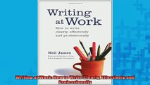 READ book  Writing at Work How to Write Clearly Effectively and Professionally Full Free