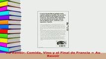 PDF  Au Revoir Comida Vino y el Final de Francia  Au Revoir Download Online