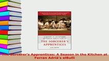 PDF  The Sorcerers Apprentices A Season in the Kitchen at Ferran Adriàs elBulli PDF Full Ebook