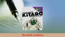 Download  The Birth of Kitaro Free Books