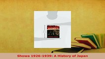 Download  Showa 19261939 A History of Japan Read Online