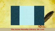 PDF  The Acme Novelty Library 20 Lint Free Books
